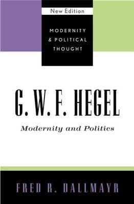 gwfhegel-modernity-and-politics-by-fred-r-dallmayr-published-january-2003