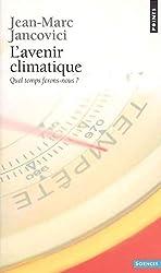 L'Avenir climatique. Quel temps ferons-nous ?