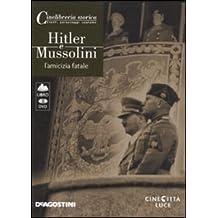 Hitler e Mussolini. L'amicizia fatale. DVD. Con libro