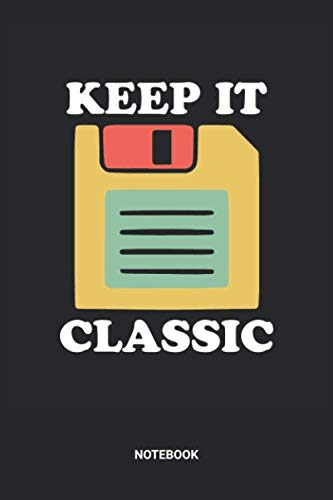 Keep It Classic Notebook: Dotted Lined Retro Vintage Floppy Disc Themed Notebook (6x9 inches) ideal as a Computer Planning Journal. Perfect as a pc ... Lovers. Great gift for Kids, Men and Women -