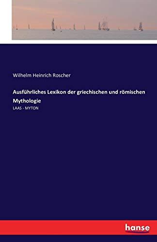 Ausführliches Lexikon der griechischen und römischen Mythologie: LAAS - MYTON