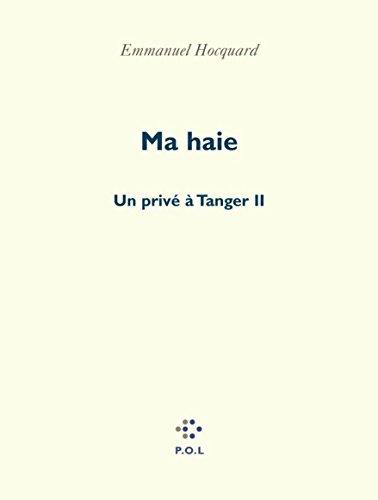 Ma haie, tome 2 : Un privé à Tanger