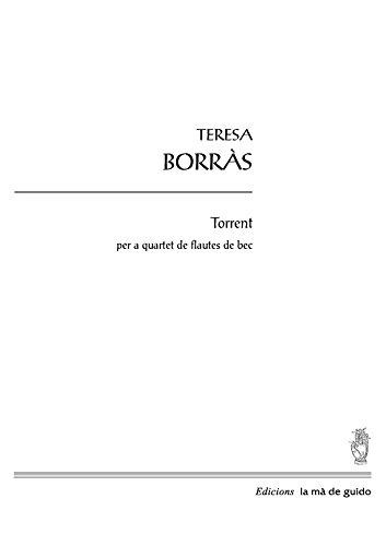 Torrent Op. 146: per a quartet de flautes de bec por Teresa Borràs
