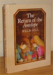 The Return of the Antelope by Willis Hall (1985-08-01)