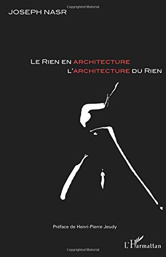 Le Rien en Architecture l'Architecture du Rien par Joseph Nasr