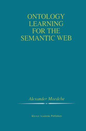 Ontology Learning for the Semantic Web (The Springer International Series in Engineering and Computer Science Book 665) (English Edition) (Ontology Learning)