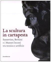 la-scultura-in-cartapesta-sansovino-bernini-e-i-maestri-leccesi-tra-tecnica-e-artificio-catalogo-del