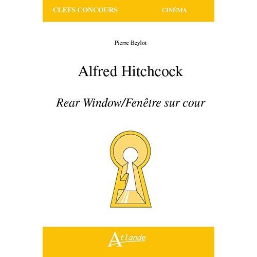 Alfred Hitchcock : Rear Window/Fenêtre sur cour
