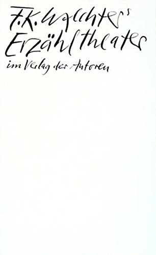 F. K. Waechters Erzähltheater: Neun Stücke (Theaterbibliothek)