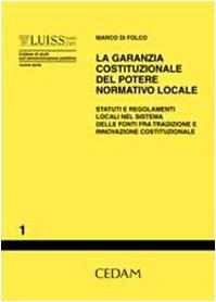 la-garanzia-costituzionale-del-potere-normativo-locale-statuti-e-regolamenti-locali-nel-sistema-dell
