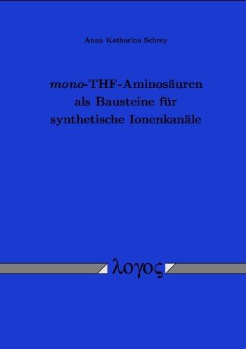mono-THF-Aminosäuren als Bausteine für synthetische Ionenkanäle par Anna Schrey