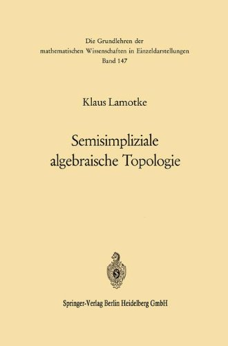 Semisimpliziale Algebraische Topologie (Grundlehren der mathematischen Wissenschaften, Band 147)
