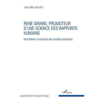 René Girard, promoteur d'une science des rapports humains: Une théorie mimétique des sociétés politiques