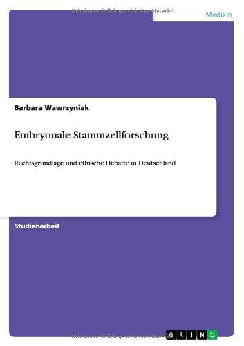 Embryonale Stammzellforschung: Rechtsgrundlage und ethische Debatte in Deutschland