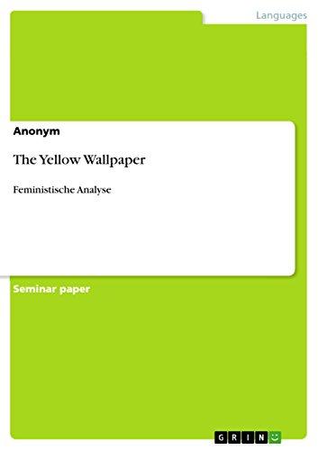 The Yellow Wallpaper Feministische Analyse