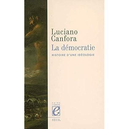 La Démocratie. Histoire d'une idéologie
