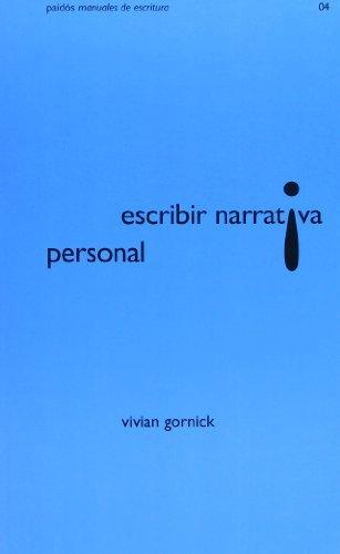 Escribir Narrativa Personal (Paidos Manuales De Escritura) (Spanish Edition) by Vivian Gornick (2004-04-25)