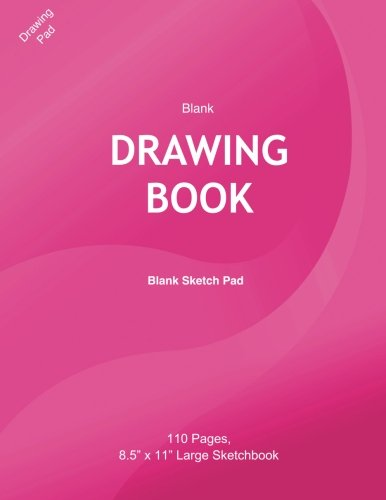 "Blank Drawing Book: Blank Sketch Pad: Blank drawing book for kids, 110 Pages, 8.5"" x 11"" Large Sketchbook Journal White Paper, Hot Pink Color Cover, Blank drawing notebook"