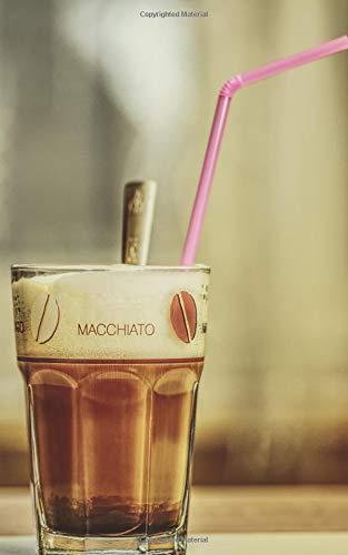 Notebook: Latte macchiato coffee glass drink espresso coffee cappuccino milk café au lait mocha sip di Wild Pages Press