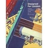 Designed for London: 150 Years of Transport Design