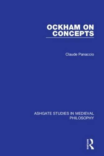 Ockham on Concepts (Ashgate Studies in Medieval Philosophy) by Claude Panaccio (2004-12-28)