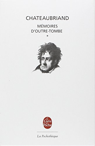 Memoires D Outre-Tombe T01 Livres I XXIV (Classiques modernes) por Francois Rene De Chateaubriand