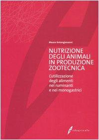 Nutrizione degli animali in produzione zootecnica. L'utilizzazione