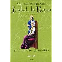 (rust) tiempo de la siembra, el (Isabel, la Reina) vol II