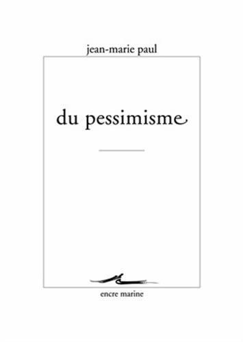 Du Pessimisme (Encre Marine) par Jean-Marie Paul