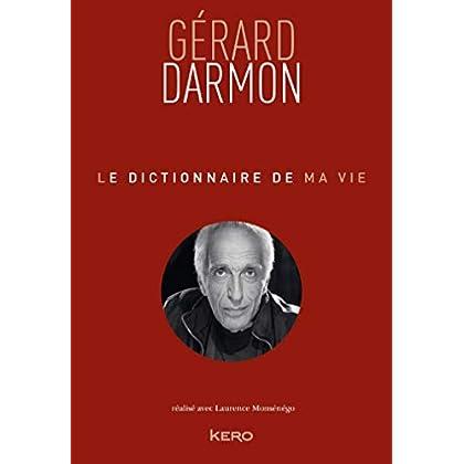 Le dictionnaire de ma vie - Gérard Darmon (Biographie/Autobiographie)