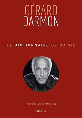 Le dictionnaire de ma vie - Gérard Darmon par Gérard Darmon
