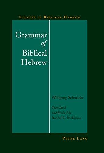 Grammar of Biblical Hebrew (Studies in Biblical Hebrew Book 1) (English Edition)