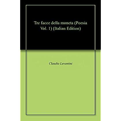 Tre Facce Della Moneta (Poesia Vol. 1)