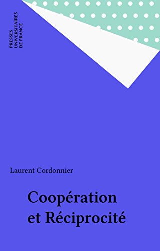 Coopération et Réciprocité (Sociologies) par Laurent Cordonnier
