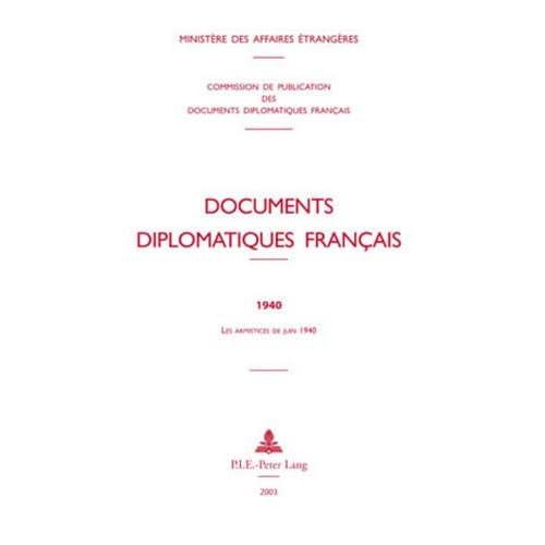 Documents diplomatiques français: 1940 - Les armistices de juin 1940