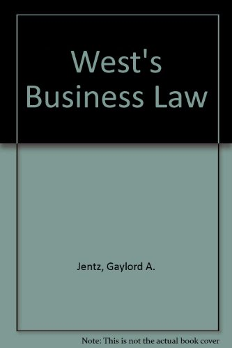 West's Business Law: Text, Summarized Cases Legal, Ethical, Regulatory, and International Environment