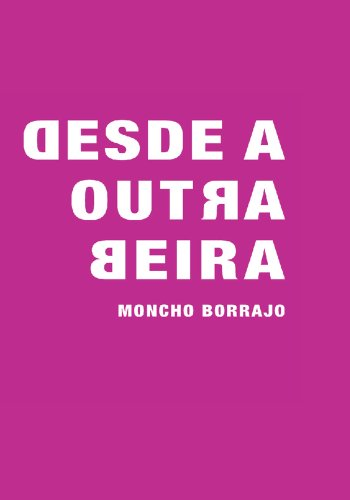 Desde a Outra Beira: Vagalumes Na Noite, Bolboretas Do Día (Galician Edition)