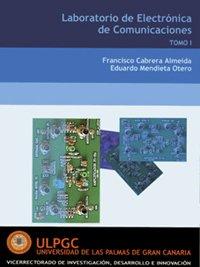 Laboratorio de electrónica de comunicaciones (Publicación institucional) por Francisco Cabrera Almeida