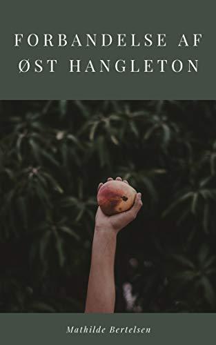 Forbandelse af øst hangleton (Danish Edition) por Mathilde Bertelsen