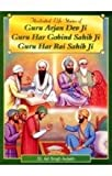 Illustrated Life Stories of Guru Arjan Dev Ji - Guru Har Gobind Sahib Ji - Guru Har Rai Sahib Ji