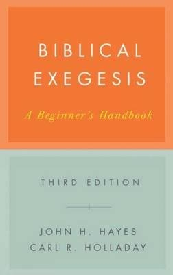 [(Biblical Exegesis: A Beginner's Handbook)] [Author: John H. Hayes] published on (May, 2007)