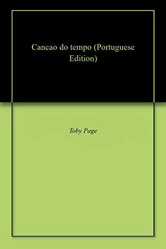 Cancao do tempo (Portuguese Edition) por Toby  Page