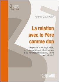 relation-avec-le-pere-comme-don-aspect-theologiques-christologiques-et-ethiques-des-references-a-die