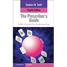 The Prescriber's Guide (Stahl's Essential Psychopharmacology) 4th Edition by Stahl, Stephen M. (2011) Taschenbuch
