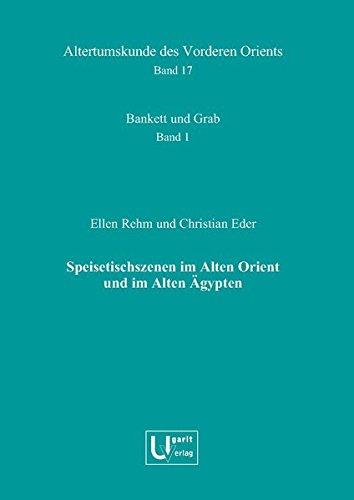 Speisetischszenen Im Alten Orient Und Im Alten Agypten (Altertumskunde Des Vorderen Orients) por Christian Eder