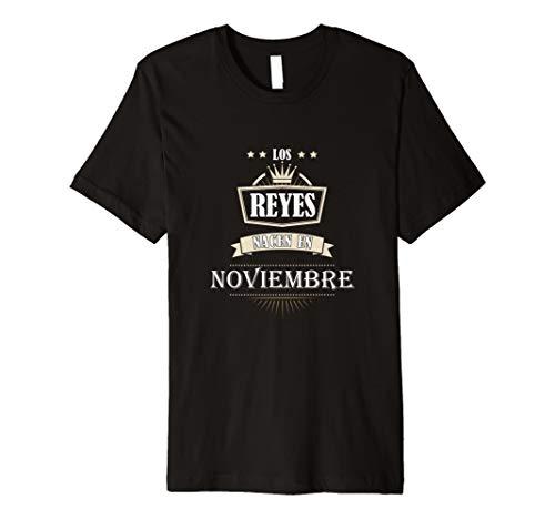Los Reyes Nacen En Noviembre - November Birthday T-Shirt