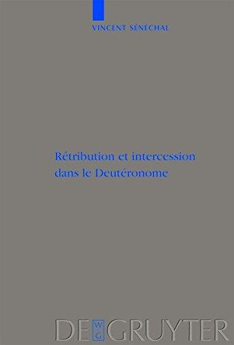 Retribution Et Intercession Dans Le Deuteronome (Beihefte zur Zeitschrift fur die Alttestamentliche Wissenschaft) par Vincent Senechal