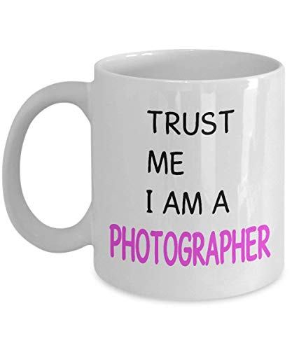 Trust Me I'm A Photographer Gifts Mugs for Women Funny Birthday Coffee Mug Tee Cup 11OZ Ceramic White