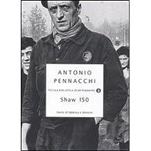 Shaw 150. Storie di fabbriche e dintorni