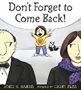 Don't Forget to Come Back! by Robie H. Harris (2004-02-02)